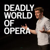 Deadly World of Opera - Aria